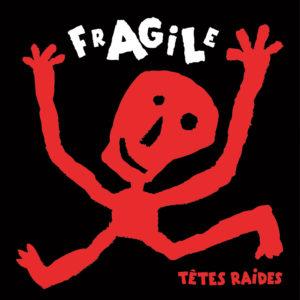 11.Tetes Raides_Fragile_1500x1500_300dpi_RGB